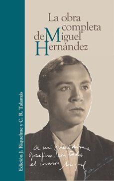 Ebook para descarga gratuita MIGUEL HERNANDEZ: LA OBRA COMPLETA 9788441437784 (Literatura española) de MIGUEL HERNANDEZ