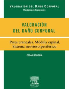 Descargas gratuitas de libros de kindle para mac VALORACION DEL DAÑO CORPORAL: PARES CRANEALES: MEDULA ESPINAL: SI STEMA NERVIOSO PERIFERICO