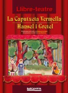 Valentifaineros20015.es La Caputxeta Vermella. Hansel I Gretel (Llibre-teatre) Image