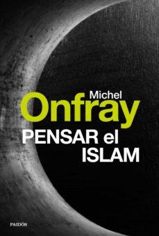 pensar el islam (ebook)-michel onfray-9788449332784