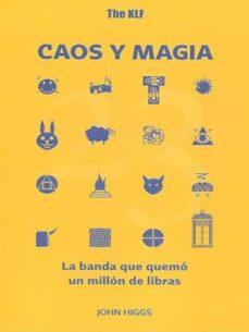 Descargar THE KLF: CAOS Y MAGIA. LA BANDA QUE QUEMO UN MILLON DE LIBRAS gratis pdf - leer online