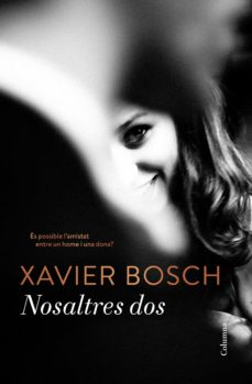 Descargar ebooks en inglés en pdf gratis NOSALTRES DOS de XAVIER BOSCH 9788466422284 (Spanish Edition) FB2