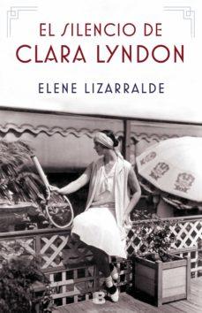 Descarga gratuita de ebooks en archivo pdf. EL SILENCIO DE CLARA LYNDON