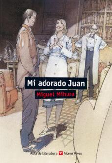 Descargar audiolibros gratis para teléfonos móviles 49. MI ADORADO JUAN FB2 iBook 9788468213484 en español de J.M. (ED. LIT.) MIURA ANDRADES