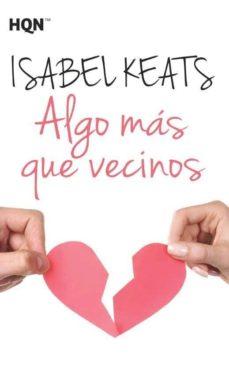 Descarga gratuita de libros electrónicos y archivos pdf ALGO MAS QUE VECINOS 9788468782584 in Spanish