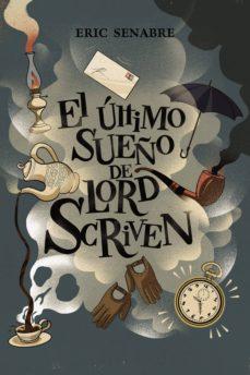 el último sueño de lord scriven (ebook)-eric senabre-9788469836484