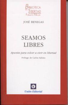SEAMOS LIBRES - JOSE BENEGAS | Adahalicante.org