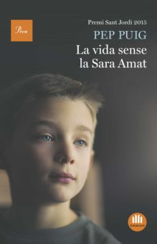 Descargar mobi libros LA VIDA SENSE LA SARA AMAT (PREMI SANT JORDI 2016) 9788475886084 ePub
