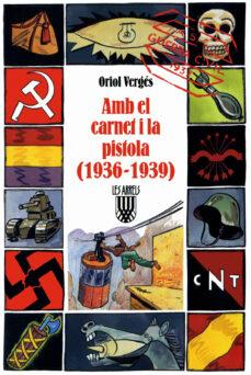 Cronouno.es Amb El Carnet I La Pistola (1936-1939) Image