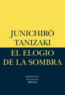 EL ELOGIO DE LA SOMBRA | JUNICHIRO TANIZAKI | Comprar libro ...