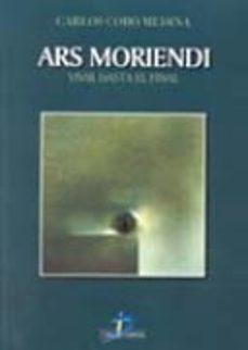 Descargador de libros completos de Google ARS MORIENDI: VIVIR HASTA EL FINAL 9788479784584 de CARLOS COBO MEDINA (Spanish Edition) iBook