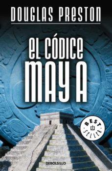 EL CODICE MAYA | DOUGLAS PRESTON | Comprar libro 9788483460184