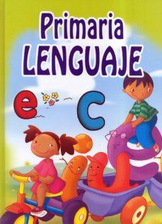PRIMARIA LENGUAJE - VV.AA. | Adahalicante.org