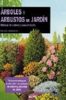 Debatecd.mx Arboles Y Arbustos De Jardin: Manual De Cultivo Y Conservacion (6 ª Ed.) Image