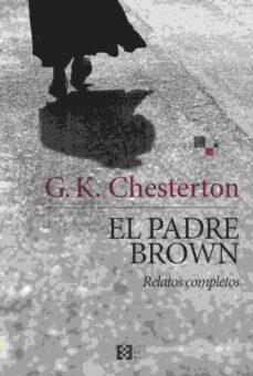 el padre brown (relatos completos)-g.k. chesterton-9788490551684