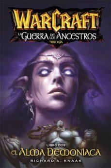 Libros mp3 descargables gratis WARCRAFT. LA GUERRA DE LOS ANCESTROS 2. EL ALMA DEMONÍACA  9788490945384 in Spanish