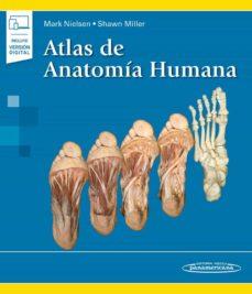 Los mejores libros para leer descargar gratis pdf ATLAS DE ANATOMÍA HUMANA de MARK NIELSEN, SHAWN MILLER 9788491105084 en español