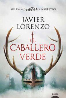 Elmonolitodigital.es El Caballero Verde (Premio Logroño De Novela) Image