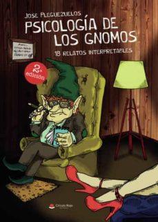 Descargar gratis libros kindle fuego PSICOLOGÍA DE LOS GNOMOS de JOSE  PLEGUEZUELOS 9788491945284