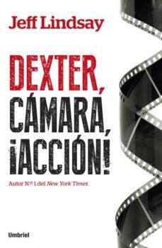 Audiolibro gratis descargas de ipod DEXTER, CAMARA, ACCION  (Literatura española) de JEFF LINDSAY