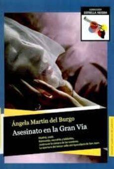 Descarga gratuita de libros electrónicos de Amazon: ASESINATO EN LA GRAN VIA de ANGELA MARTIN DEL BURGO 9788493991784