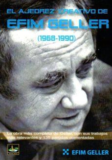 el ajedrez cerativo de efim geller (1968-1990)-efim geller-9788494561184