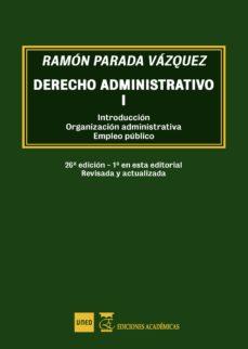 derecho administrativo i: introduccion, organizacion administrativa y empleo publico (26ª ed.)-ramon parada vazquez-9788494605284