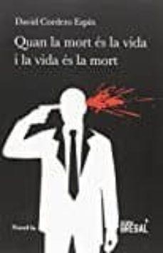 Descargar libros electrónicos gratis portugues pdf QUAN LA MORT ES LA VIDA I LA VIDA ES LA MORT (Spanish Edition) MOBI DJVU