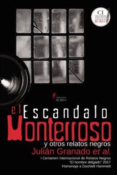 Mejor descargador de libros para ipad EL ESCANDALO MONTERROSO Y OTROS RELATOS NEGROS de JULIAN GRANADO