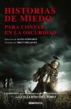 Pdf ebooks búsqueda y descarga HISTORIAS DE MIEDO PARA CONTAR EN LA OSCURIDAD (ED. COMPLETA) en español