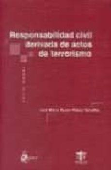 RESPONSABILIDAD CIVIL DERIVADA DE ACTOS DE TERRORISMO - JOSE MARIA FUSTER-FABRA TORRELLAS |
