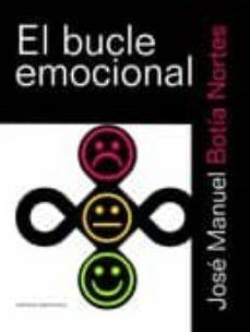 EL BUCLE EMOCIONAL - JOSE MANUEL BOTIA NORTES | Triangledh.org