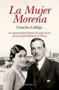 Libros para descargar para ipad (PE) LA MUJER MORENA de CONCHA CALLEJA en español 9788496632684 FB2
