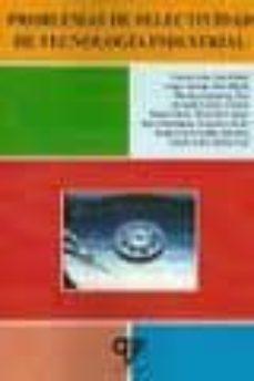 Amazon libros gratis para descargar PROBLEMAS DE SELECTIVIDAD DE TECNOLOGIA INDUSTRIAL de JOSE RAFAEL GARCIA LEON, JOSE MIGUEL LOPEZ JURADO, JOSE ESPINOSA MARTINEZ in Spanish 9788496709584 PDB CHM