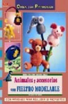animales y accesorios con fieltro modelable-ingrid moras-9788496777484