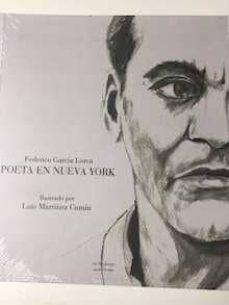 Epub descargar gratis ebooks FEDERICO GARCIA LORCA. POETA EN NUEVA YORK. ILUSTRADO POR LUIS MA RTINEZ COMIN (Spanish Edition) 9788496793484 de FEDERICO GARCIA LORCA