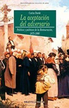 Alienazioneparentale.it La Aceptacion Del Adversario: Politica Y Politicos De La Restaura Cion 1875-1900 Image