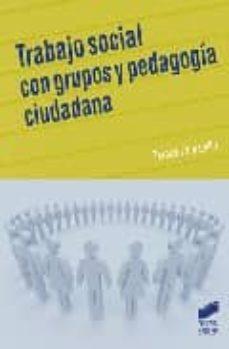 trabajo social con grupos y pedagogia ciudadana-teresa zamanillo-9788497565684