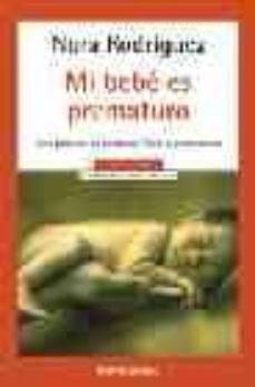Eldeportedealbacete.es Mi Bebe Es Prematuro: Guia Practica De Cuidados Fisicos Y Emocion Ales Image