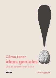 Emprende2020.es Como Tener Ideas Geniales. Guia De Pensamiento Creativo Image