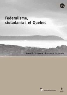 federalisme, ciutadania i el quebec-alain cagnon-raffael lacovino-9788498090284