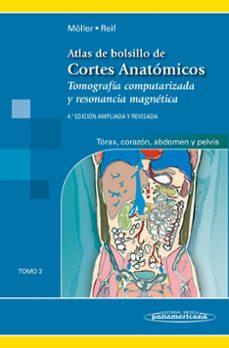 Audiolibros gratis para descargar gratis ATLAS DE BOLSILLO DE CORTES ANATÓMICOS: TOMO 2. TOMOGRAFÍA COMPUT ARIZADA Y RESONANCIA MAGNÉTICA: TÓRAX, CORAZÓN, ABDOMEN Y PELVIS de TORSTEN B. M�LLER; EMIL REIF