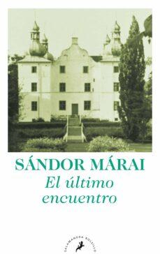 el ultimo encuentro-sandor marai-9788498384284