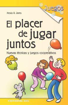 el placer de jugar juntos (ebook)-xesus r. jares-9788498429084