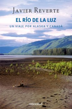Descargando libros gratis para encender fuego EL RIO DE LA LUZ: UN VIAJE POR ALASKA Y CANADA RTF de JAVIER REVERTE en español