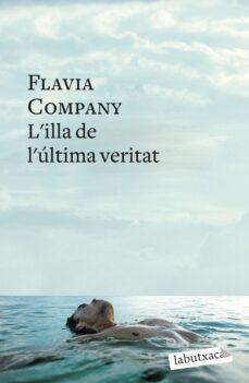 l illa de l ultima veritat-flavia company-9788499303284