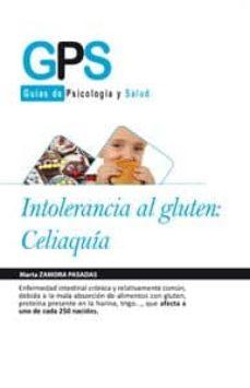 Descargar libros en ingles mp3 gratis INTOLERANCIA AL GLUTEN CELIAQUIA PDF CHM de MARTA ZAMORA PASADAS