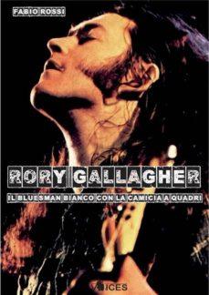 rory gallagher. il bluesman bianco con la camicia a quadri (ebook)-fabio rossi-9788899759384