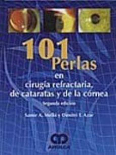 Descargar libro completo 101 PERLAS EN CIRUGIA REFRACTARIA, DE CATARATAS Y DE LA CORNEA 9789588328584