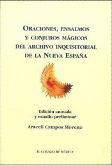Debatecd.mx Oraciones, Ensalmos Y Conjuros Magicos Del Archivo Inquisitorial De La Nueva España Image